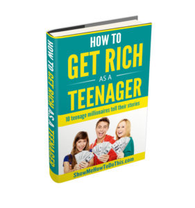 how to get rich as a teenager