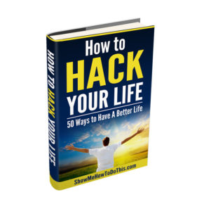 how to hack your life
