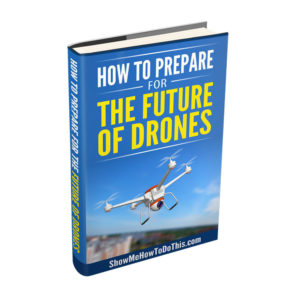 how to prepare for the future of drones