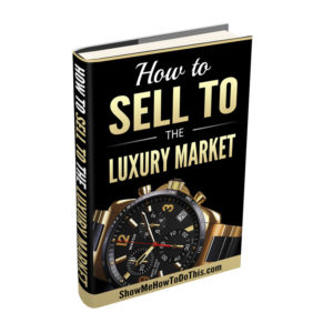 how to sell to the luxury market